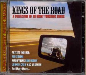 Kings of the Road: a Collection of 20 Great Trucking Songs by Various Artists