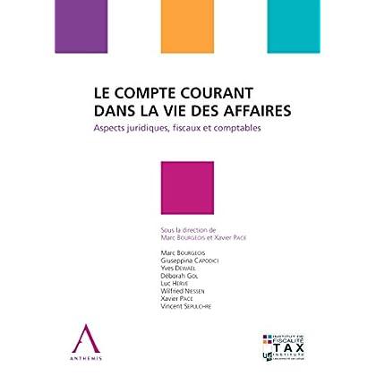 Le compte courant dans la vie des affaires: Aspects juridiques, fiscaux et comptables (Droit belge)