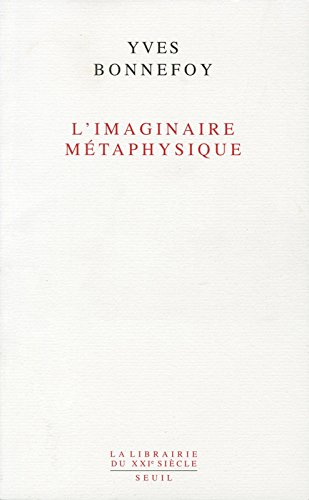 L'Imaginaire métaphysique par Yves Bonnefoy