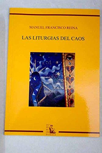 Las liturgias del caos (Poesía) por Manuel Francisco Reina