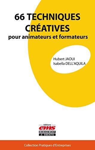 66 techniques créatives pour animateurs et formateurs (Pratiques d'entreprises) par Isabella Dell'Aquila