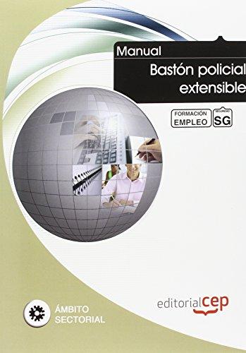 Manual Bastón policial extensible. Formación para el empleo por Vv.Aa.