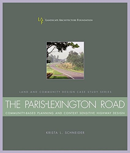 [(The Paris-Lexington Road : Community-Based Planning and Context Sensitive Highway Design)] [By (author) Krista L. Schneider] published on (September, 2003)