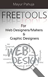Free Tools On The Internet For Website Makers & Graphic Designers (English Edition)