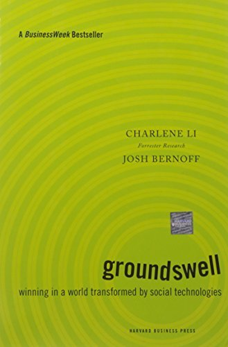 Groundswell: Winning in a World Transformed by Social Technologies by Charlene Li (2008-04-21)