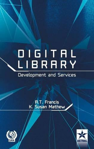 Digital Library Development and Services por A. T. Francis