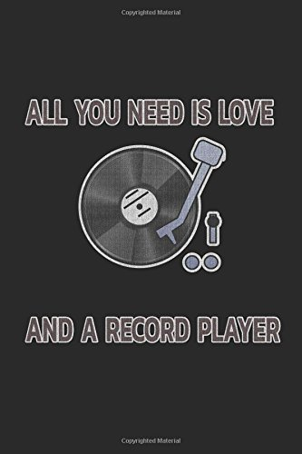 All you need is love and a record player: Notebook | Journal | Diary | 112 Lined Pages