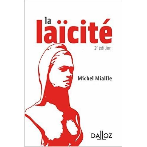 La laïcité. Solutions d'hier, problèmes d'aujourd'hui - 2e éd. de Michel Miaille ( 3 juin 2015 )