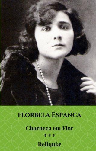 Charneca em Flor * * * Reliquiae por Florbela Espanca