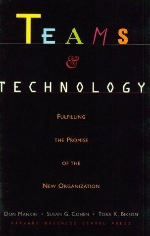 Teams & Technology by Mankin, Donald, Cohen, Susan G., Bikson, Tora K. (1996) Hardcover