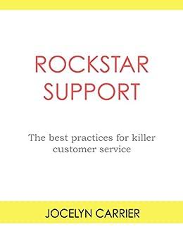Rockstar Support: The best practices for killer customer ...