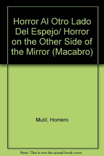 Horror Al Otro Lado Del Espejo/Horror on the Other Side of the Mirror (Macabro)