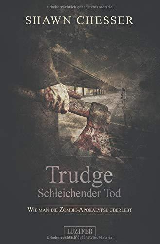 Trudge - Schleichender Tod: Zombie-Thriller