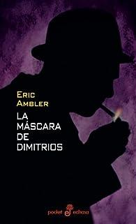 La máscara de Dimitrios par Eric Ambler