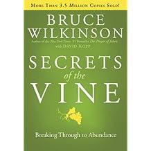 Secrets of the Vine: Breaking Through to Abundance (Breakthrough Series Book 2) (English Edition)