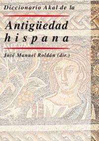 Diccionario Akal la antiguedad hispana / Hispanic Ancient Akal Dictionary (Sudoku)