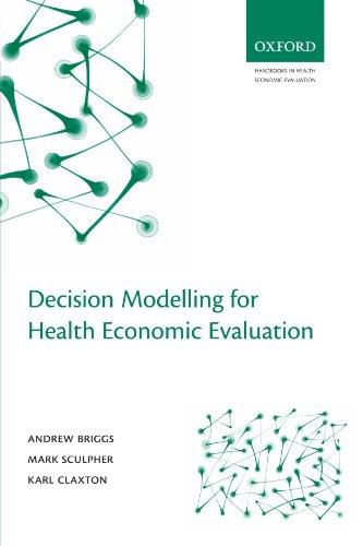 Decision Modelling for Health Economic Evaluation (Handbooks for Health Economic Evaluation) por Andrew Briggs
