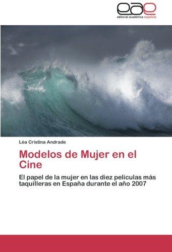 Modelos de Mujer en el Cine: El papel de la mujer en las diez películas más taquilleras en España durante el año 2007