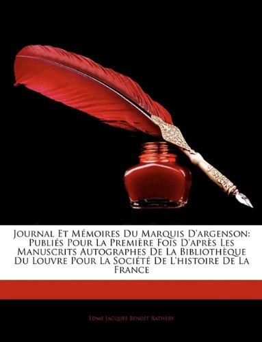 Journal Et Memoires Du Marquis D'Argenson: Publis Pour La Premire Fois D'Aprs Les Manuscrits Autographes de La Bibliothque Du Louvre Pour La Socit de