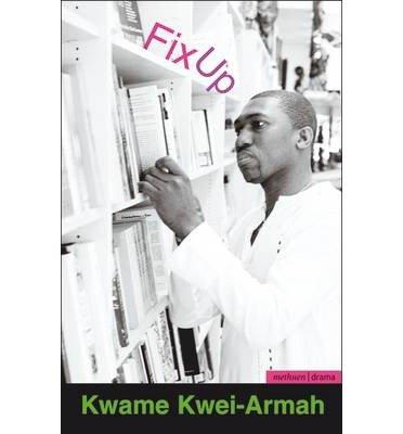 [(Fix Up)] [Author: Kwame Kwei-Armah] published on (October, 2005)
