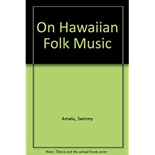 On Hawaiian Folk Music (An Island Heritage Book)