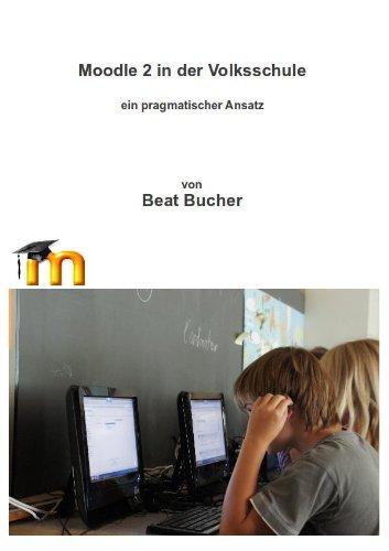 Buchseite und Rezensionen zu 'Moodle2 in der Volksschule' von Beat Bucher