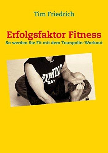 Erfolgsfaktor Fitness: So werden Sie fit mit dem Trampolin-Workout