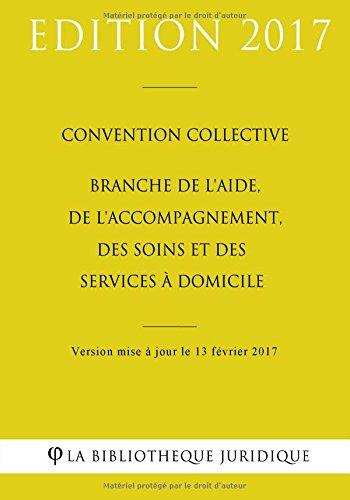 Convention collective Branche de l'aide, de l'accompagnement, des soins et des services à domicile
