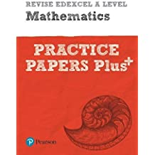Revise Edexcel A level Mathematics Practice Papers Plus: for the 2017 qualifications (REVISE Edexcel GCE Maths 2017)