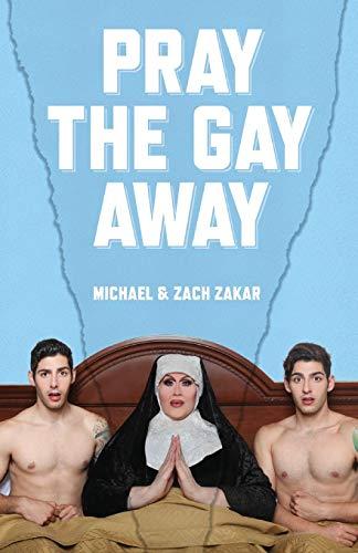 Pray the Gay Away por Michael Zakar