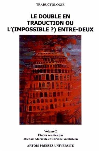 Le double en traduction ou l'(impossible ?) entre-deux : Volume 2