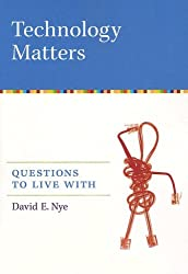 Technology Matters  Questions to Live With: Questions to Live with