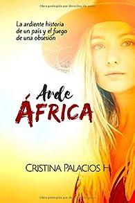 Arde África: Apasionante historia de acción, aventuras y amor par  Cristina Palacios Hernaez