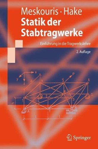 Statik der Stabtragwerke: Einführung in die Tragwerkslehre (Springer-Lehrbuch)