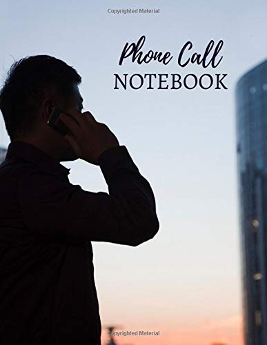 Phone Call Notebook: Follow Up Phonebook, Telephone Memo Recorder Monitoring Organiser, Voicemail Messages Register, For Receptionists, Household, ... with 110 Pages. (Phone Call logs, Band 13) -