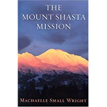 The Mount Shasta Mission by Machaelle Small Wright (2005-09-01)