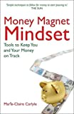Money Magnet Mindset: Tools to Keep You and Your Money on Track