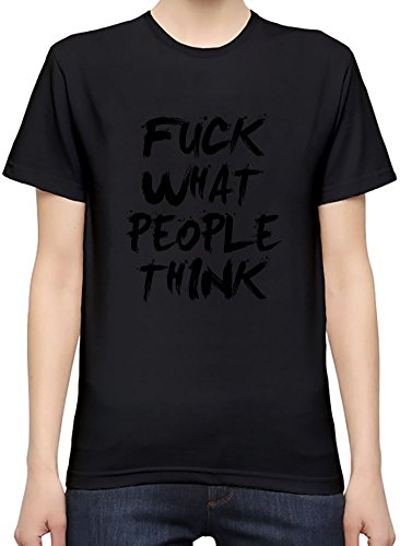 Fuck What People Think Camiseta Mujeres Large