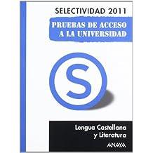 Lengua Castellana y Literatura. Pruebas de Acceso a la Universidad. (Selectividad/PAU 2011)