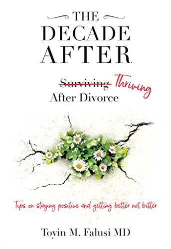 The Decade After: Surviving Thriving After Divorce (English Edition)