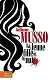 jeune fille et la nuit (La) | Musso, Guillaume. Auteur