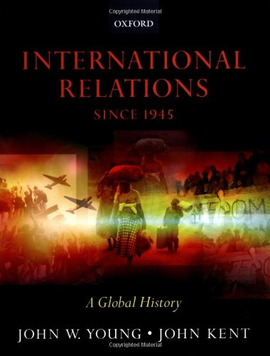 International Relations Since 1945: A Global History