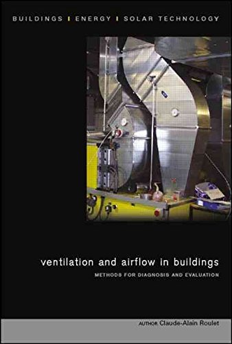 [(Ventilation and Airflow in Buildings : Methods for Diagnosis and Evaluation)] [By (author) Claude-alain Roulet] published on (February, 2008)