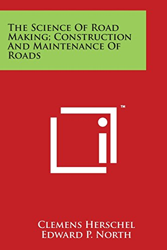 The Science of Road Making; Construction and Maintenance of Roads