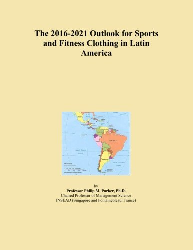 the-2016-2021-outlook-for-sports-and-fitness-clothing-in-latin-america