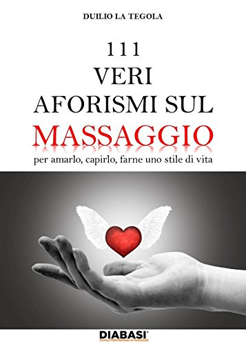 111-veri-aforismi-sul-massaggio-per-amarlo-capirlo-farne-uno-stile-di-vita