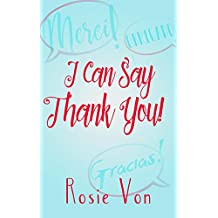 I Can Say Thank You!: Foriegn Language Learning (I Can Say... Book 3) (English Edition)
