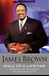 Role of a Lifetime: Reflections on Faith, Family, and Significant Living by James Brown (2010-09-02)
