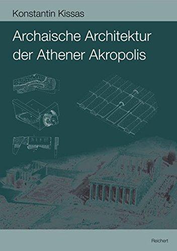 Archaische Architektur der Athener Akropolis: Dachziegel – Metopen – Geisa – Akroterbasen...