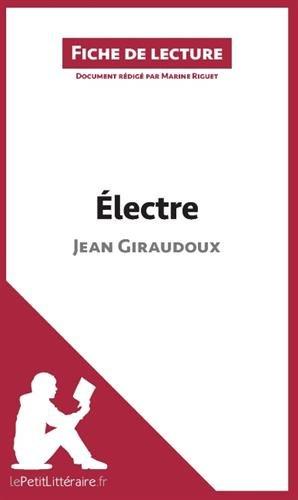 Électre de Jean Giraudoux (Fiche de lecture): Résumé Complet Et Analyse Détaillée De L'oeuvre